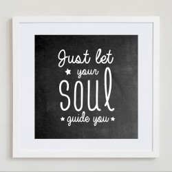 Let your Soul Guide You